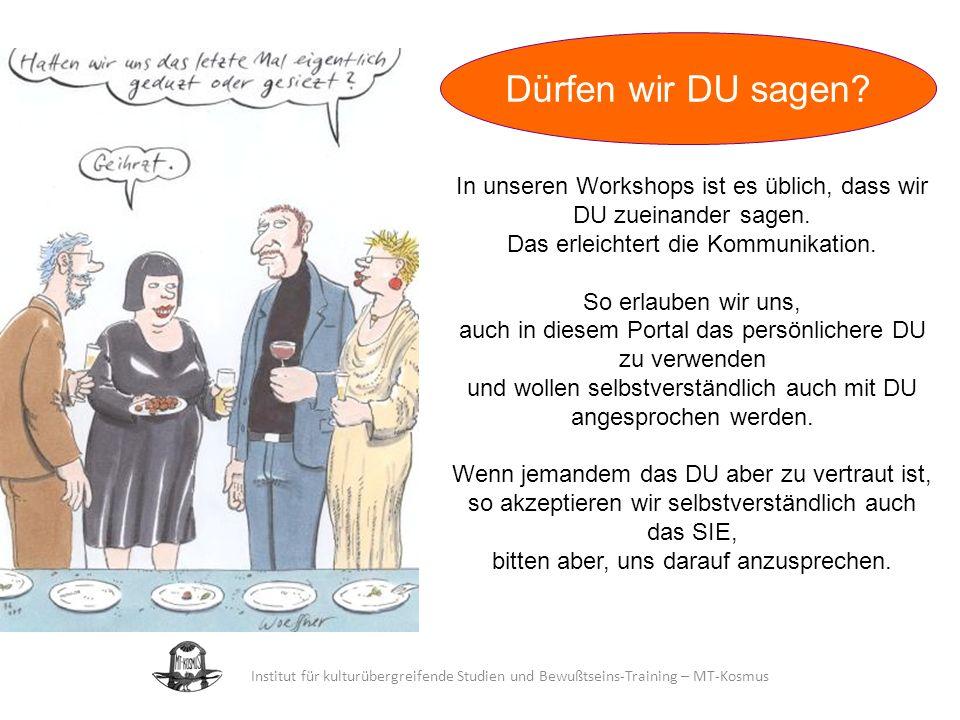 28.03.2017 Dürfen wir DU sagen In unseren Workshops ist es üblich, dass wir DU zueinander sagen. Das erleichtert die Kommunikation.