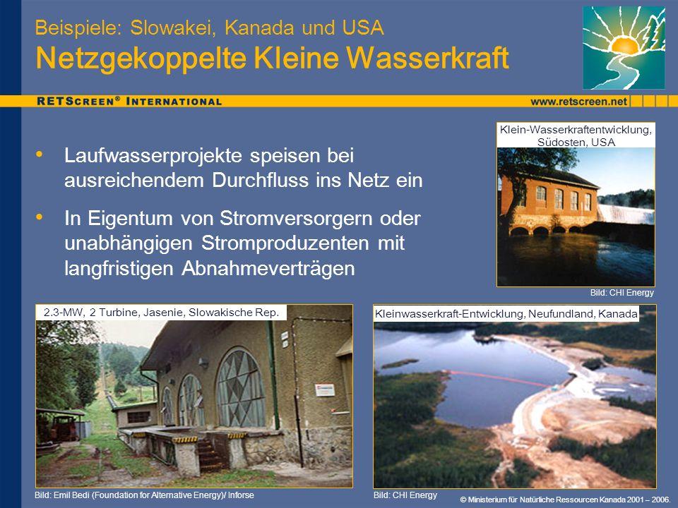 Beispiele: Slowakei, Kanada und USA Netzgekoppelte Kleine Wasserkraft