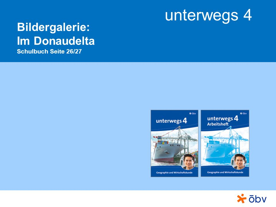Bildergalerie: Im Donaudelta Schulbuch Seite 26/27
