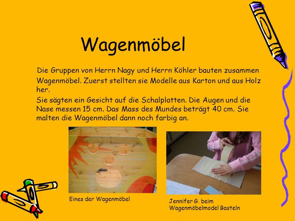 Wagenmöbel Die Gruppen von Herrn Nagy und Herrn Köhler bauten zusammen Wagenmöbel. Zuerst stellten sie Modelle aus Karton und aus Holz her.