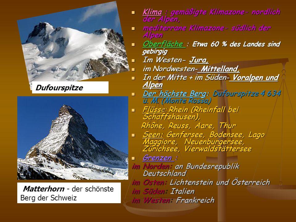 Klima : gemäßigte Klimazone- nordlich der Alpen,
