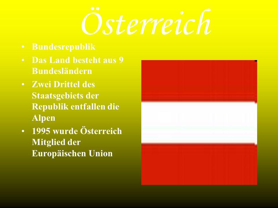 Österreich Bundesrepublik Das Land besteht aus 9 Bundesländern
