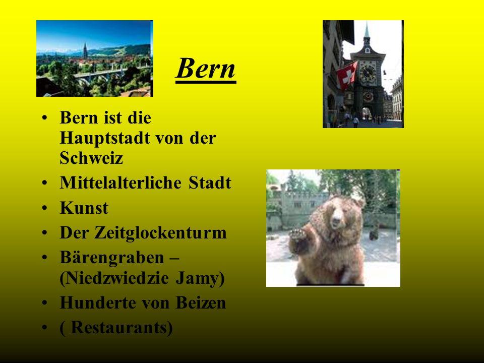 Bern Bern ist die Hauptstadt von der Schweiz Mittelalterliche Stadt