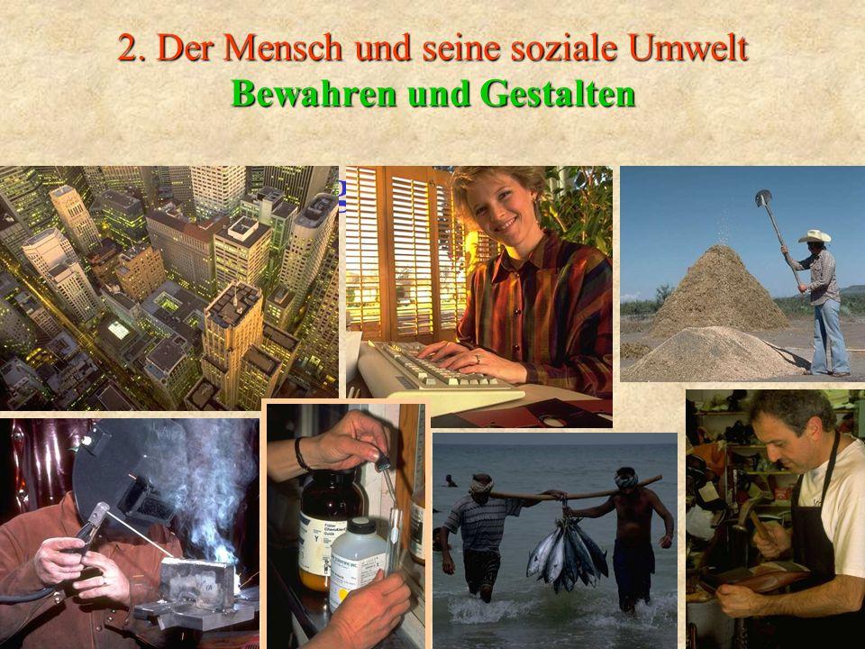 2. Der Mensch und seine soziale Umwelt Bewahren und Gestalten