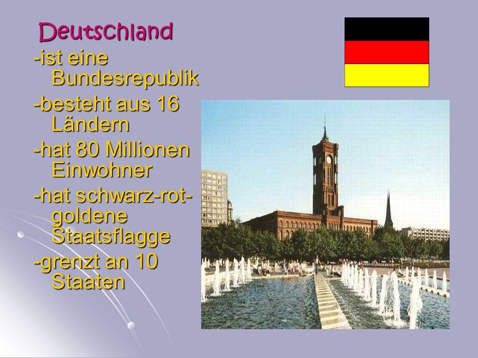 -ist eine Bundesrepublik -besteht aus 16 Ländern