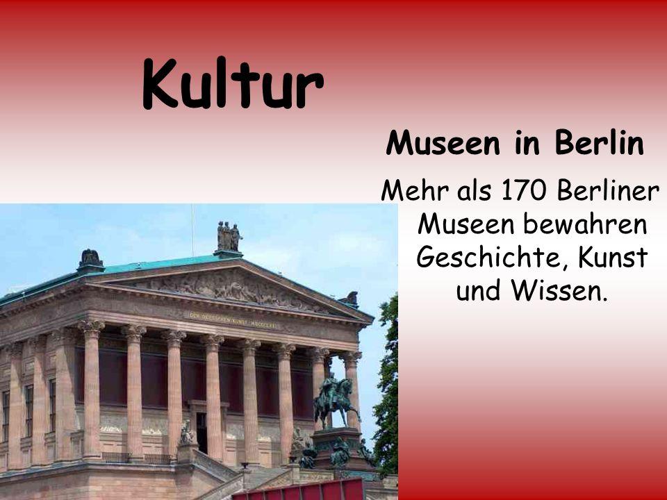 Mehr als 170 Berliner Museen bewahren Geschichte, Kunst und Wissen.