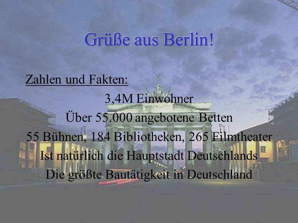 Grüße aus Berlin! Zahlen und Fakten: 3,4M Einwohner