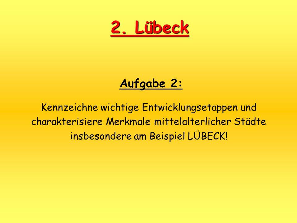 2. Lübeck Aufgabe 2: Kennzeichne wichtige Entwicklungsetappen und