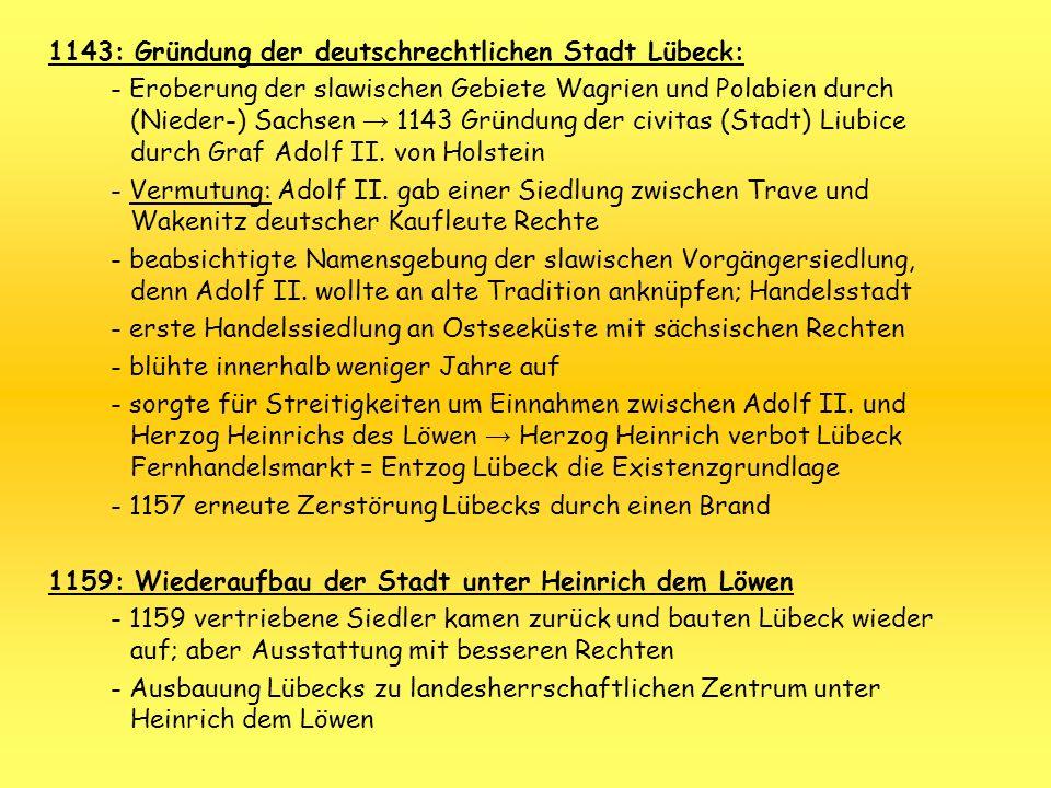 1143: Gründung der deutschrechtlichen Stadt Lübeck: