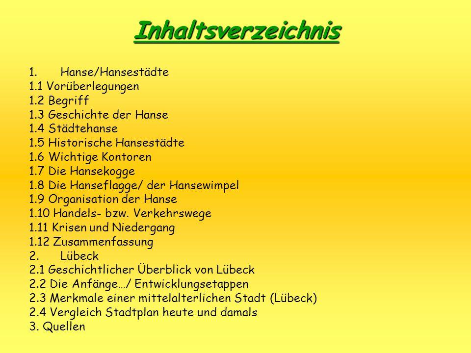 Inhaltsverzeichnis Hanse/Hansestädte 1.1 Vorüberlegungen 1.2 Begriff