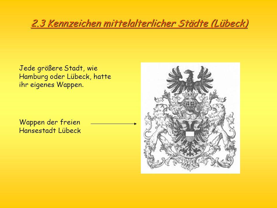 2.3 Kennzeichen mittelalterlicher Städte (Lübeck)