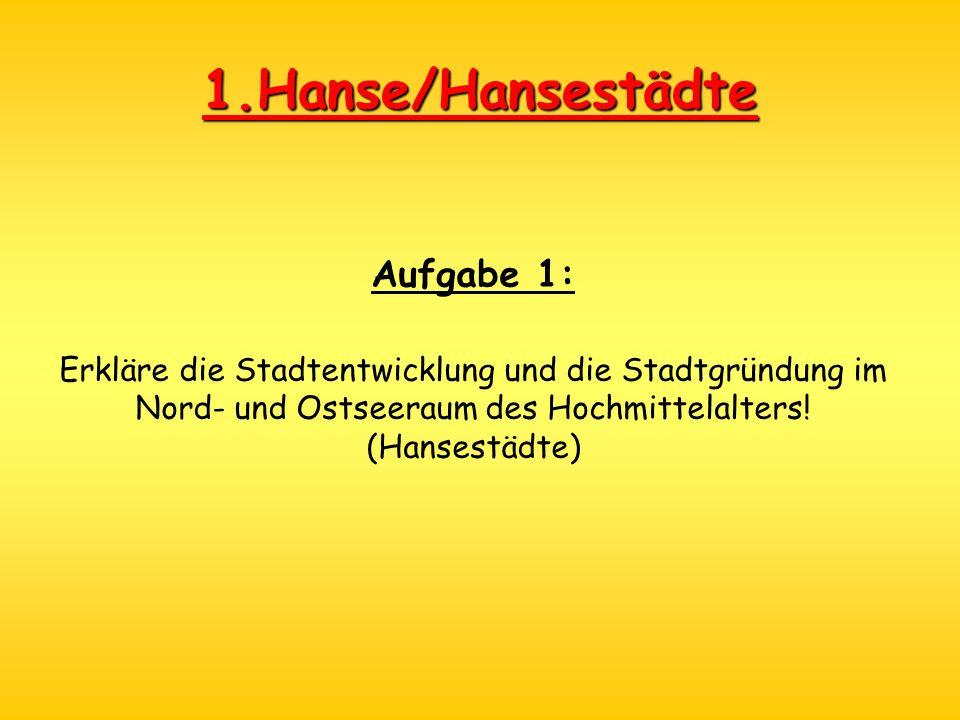 1.Hanse/Hansestädte Aufgabe 1: