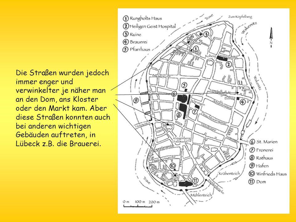 Die Straßen wurden jedoch immer enger und verwinkelter je näher man an den Dom, ans Kloster oder den Markt kam.