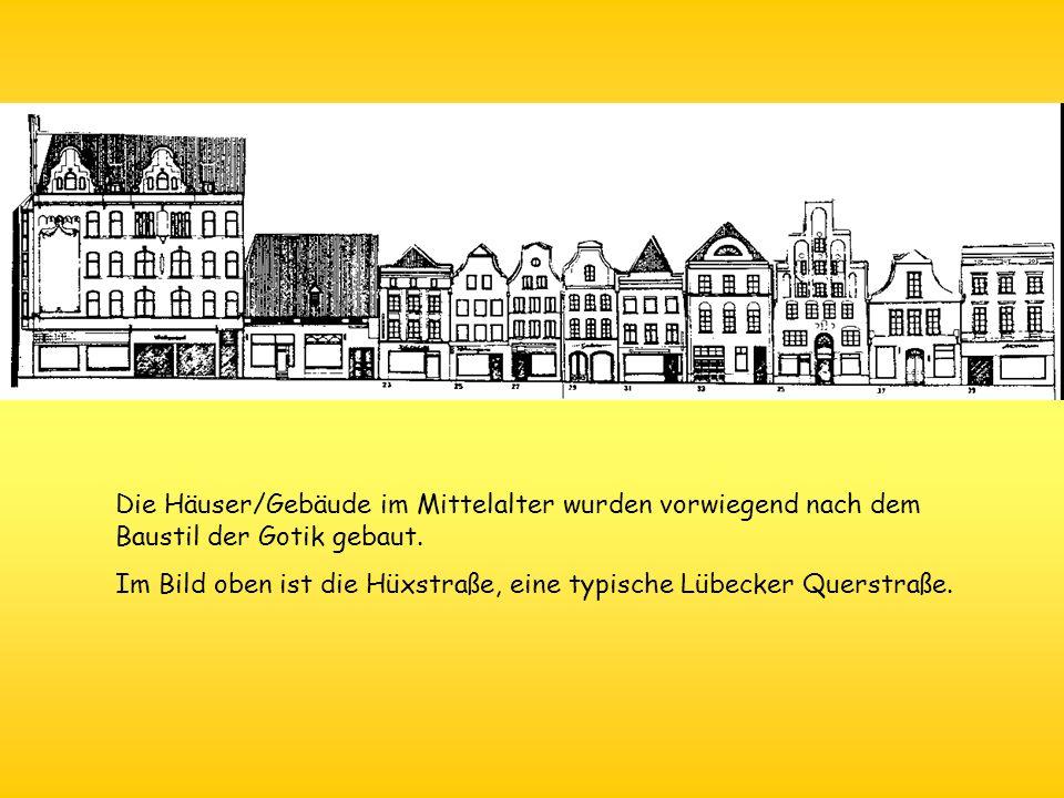 Die Häuser/Gebäude im Mittelalter wurden vorwiegend nach dem Baustil der Gotik gebaut.