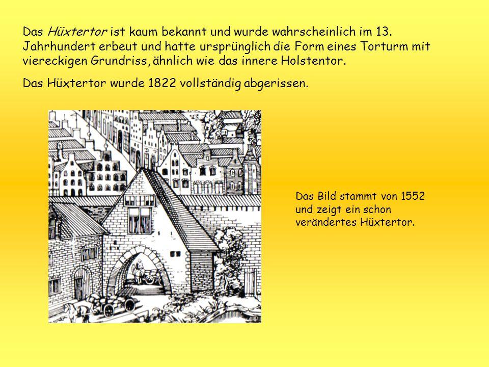Das Hüxtertor wurde 1822 vollständig abgerissen.