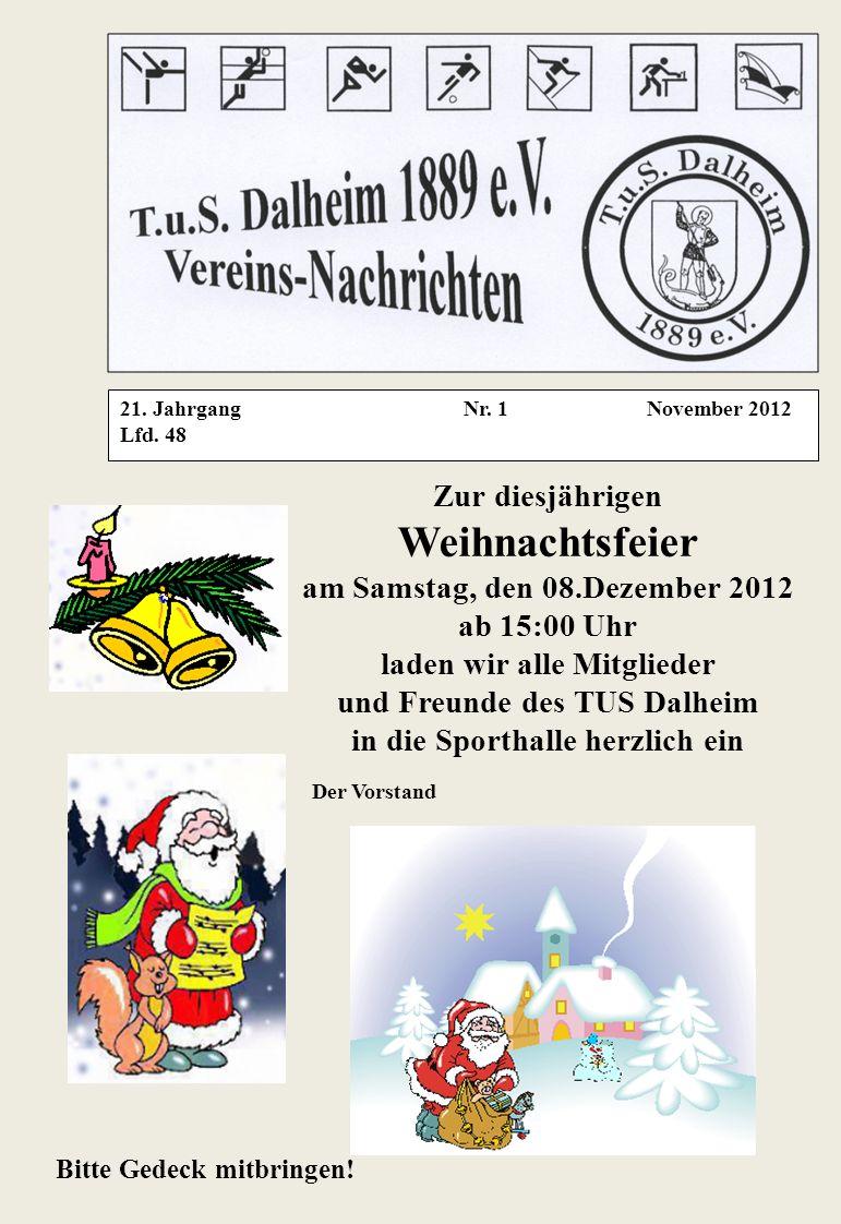 Weihnachtsfeier Zur diesjährigen am Samstag, den 08.Dezember 2012