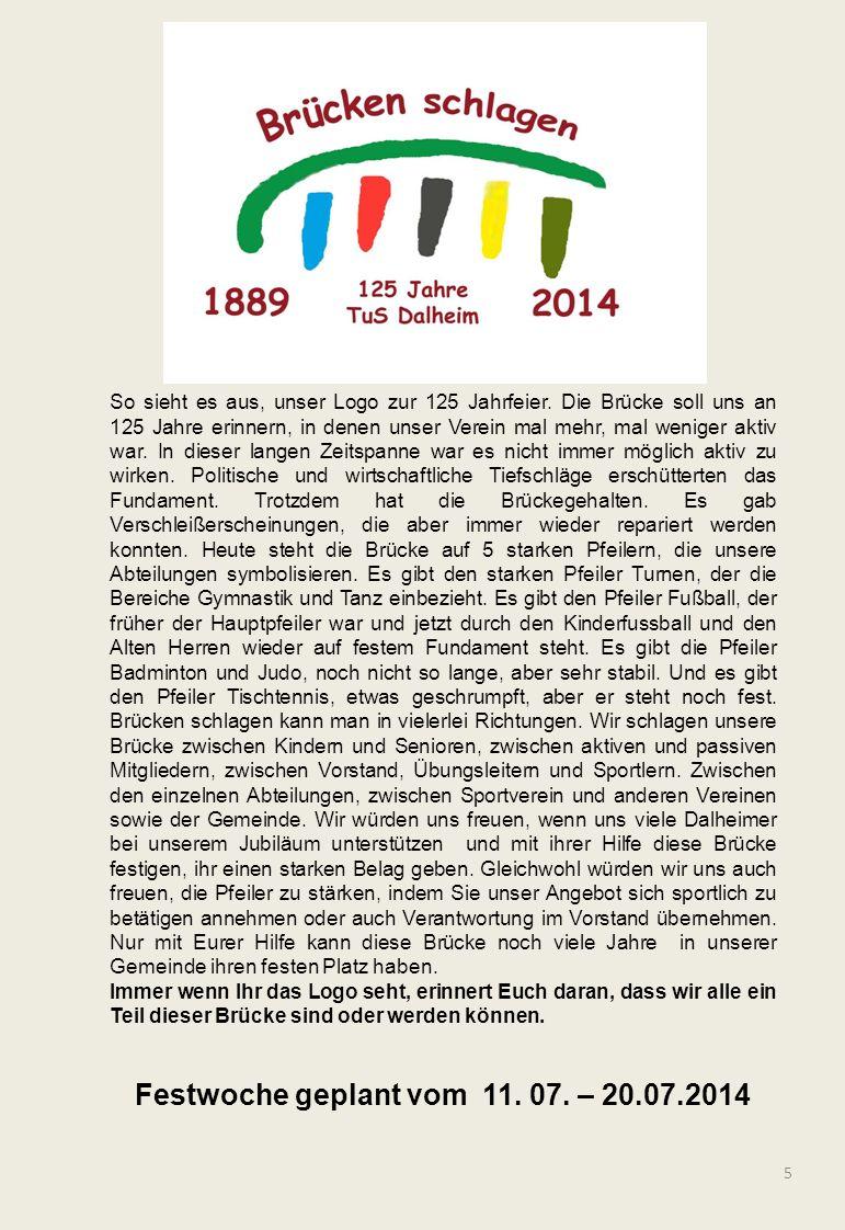 Festwoche geplant vom 11. 07. – 20.07.2014
