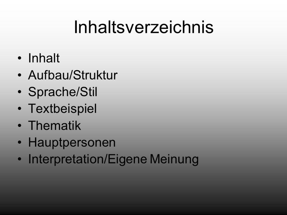 Inhaltsverzeichnis Inhalt Aufbau/Struktur Sprache/Stil Textbeispiel