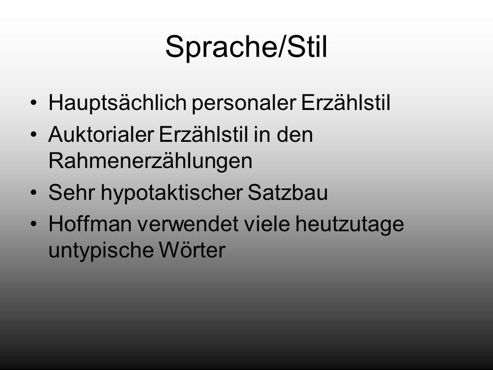 Sprache/Stil Hauptsächlich personaler Erzählstil
