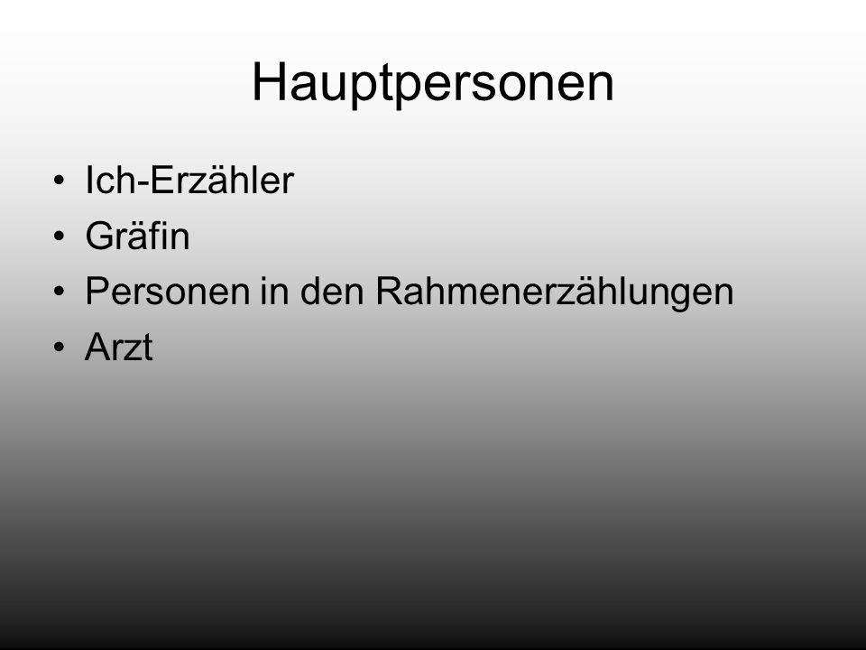 Hauptpersonen Ich-Erzähler Gräfin Personen in den Rahmenerzählungen