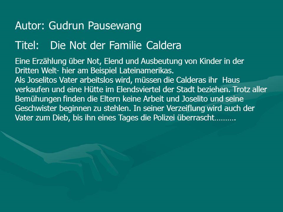 Autor: Gudrun Pausewang Titel: Die Not der Familie Caldera