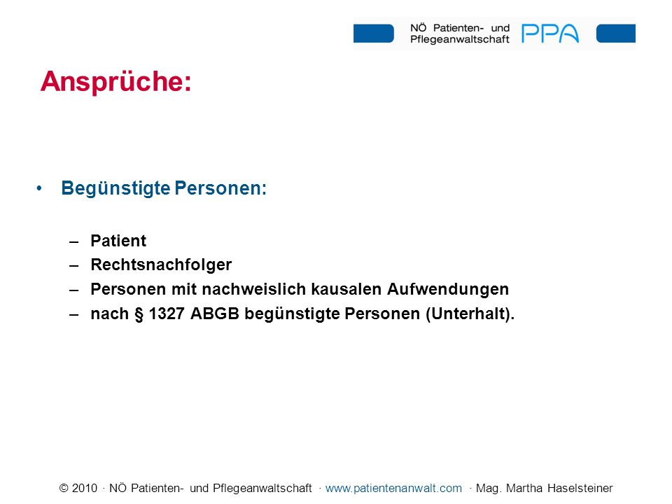 Ansprüche: Begünstigte Personen: Patient Rechtsnachfolger