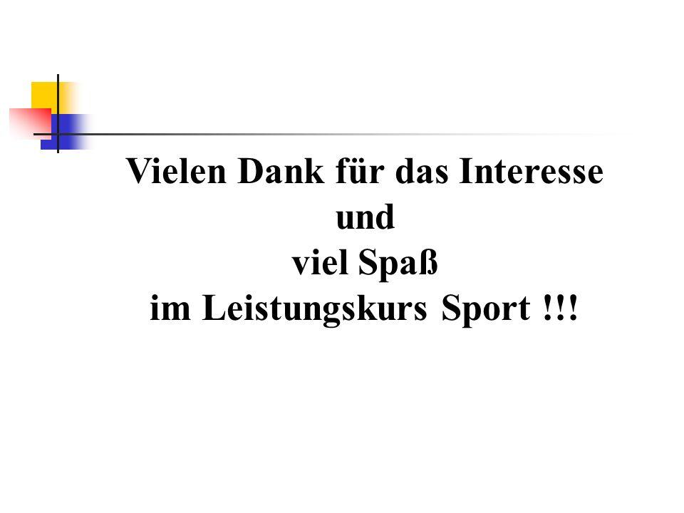 Vielen Dank für das Interesse im Leistungskurs Sport !!!