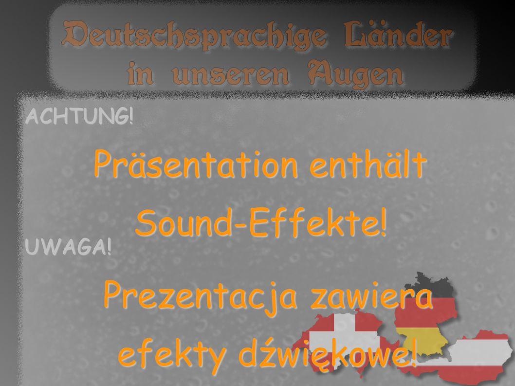 Präsentation enthält Sound-Effekte! Prezentacja zawiera
