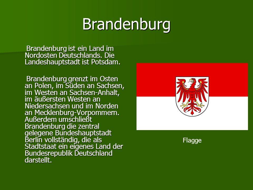 BrandenburgBrandenburg ist ein Land im Nordosten Deutschlands. Die Landeshauptstadt ist Potsdam.