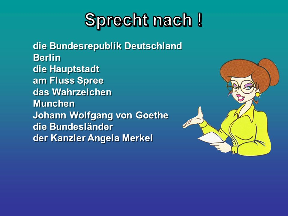 Sprecht nach ! die Bundesrepublik Deutschland Berlin die Hauptstadt