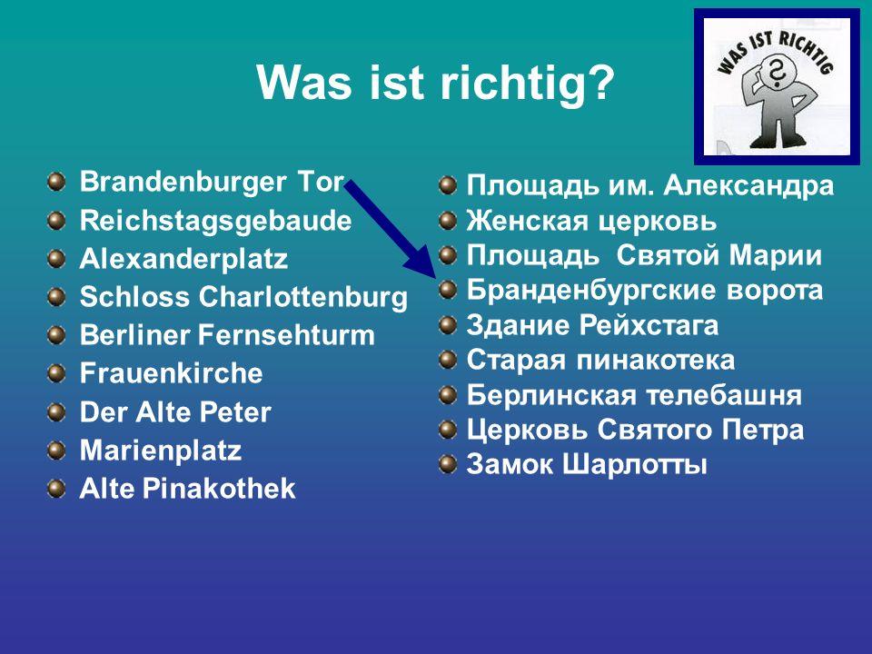 Was ist richtig Brandenburger Tor Reichstagsgebaude Alexanderplatz