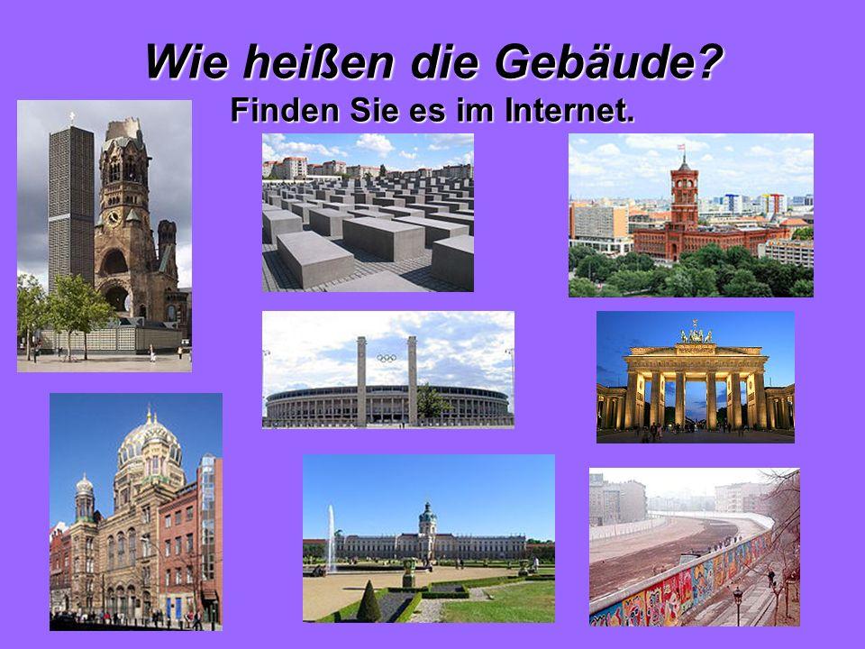 Wie heißen die Gebäude Finden Sie es im Internet.