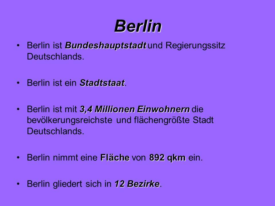 Berlin Berlin ist Bundeshauptstadt und Regierungssitz Deutschlands.