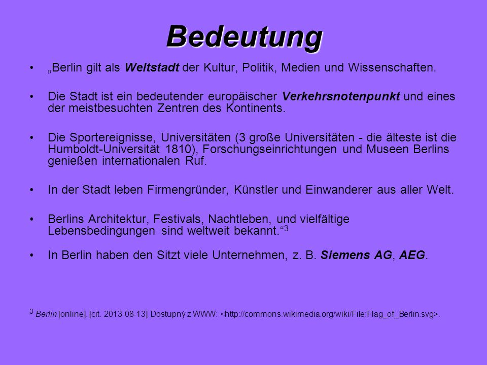 """Bedeutung """"Berlin gilt als Weltstadt der Kultur, Politik, Medien und Wissenschaften."""