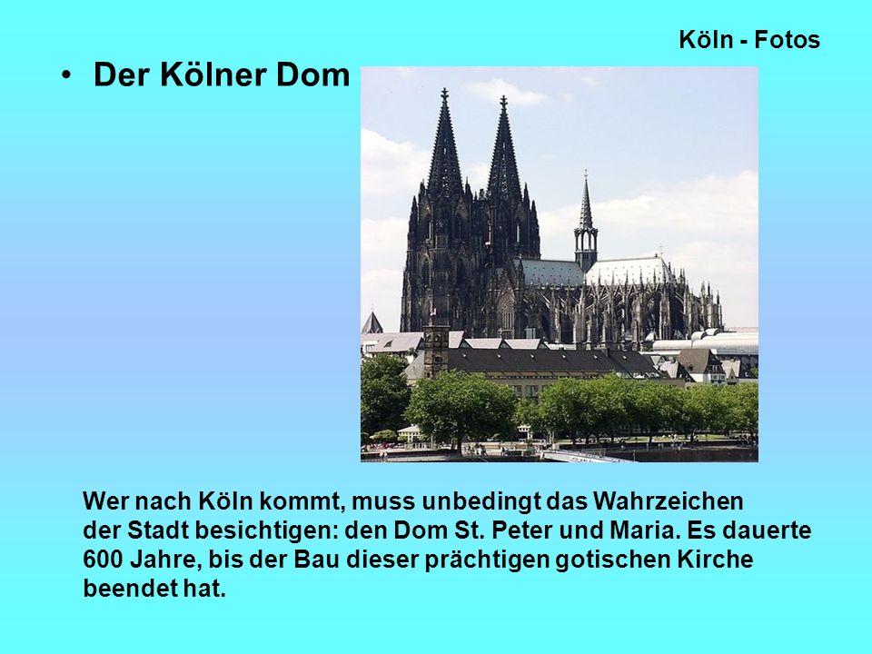 Der Kölner Dom Köln - Fotos