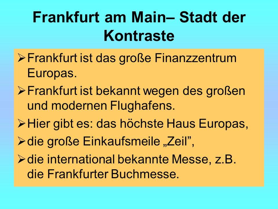 Frankfurt am Main– Stadt der Kontraste