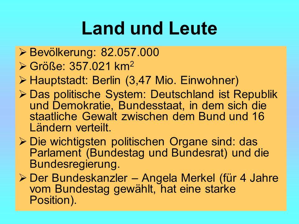 Land und Leute Bevölkerung: 82.057.000 Größe: 357.021 km2