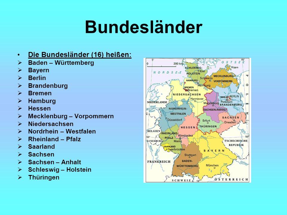 Bundesländer Die Bundesländer (16) heißen: Baden – Württemberg Bayern