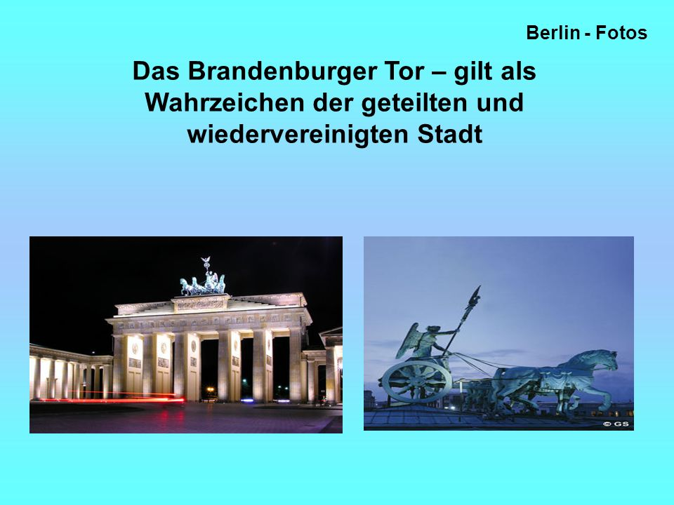 Berlin - Fotos Das Brandenburger Tor – gilt als Wahrzeichen der geteilten und wiedervereinigten Stadt.