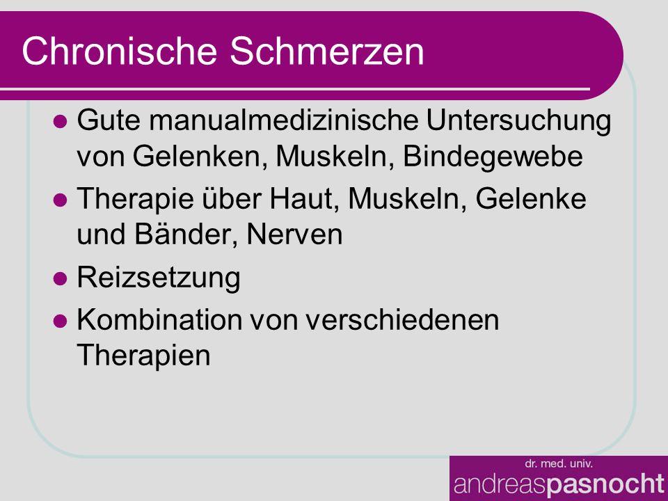 Chronische Schmerzen Gute manualmedizinische Untersuchung von Gelenken, Muskeln, Bindegewebe.