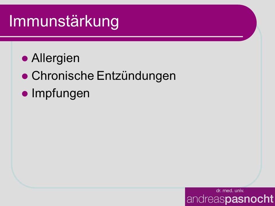 Immunstärkung Allergien Chronische Entzündungen Impfungen