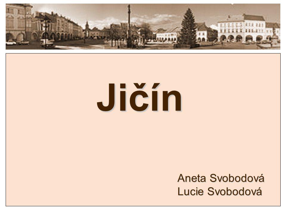 Jičín Aneta Svobodová Lucie Svobodová