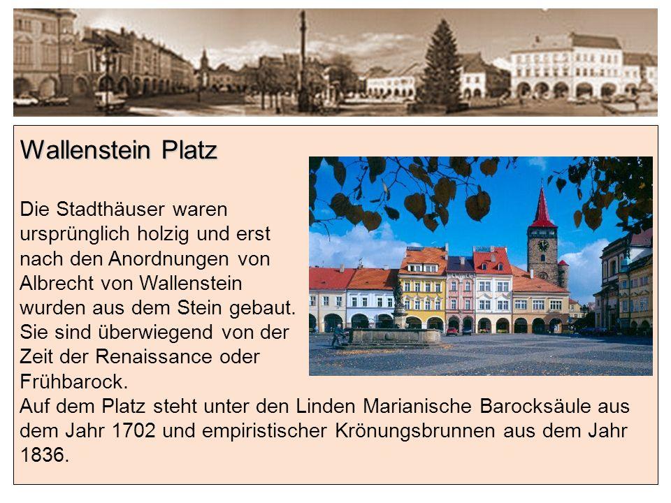 Wallenstein Platz Die Stadthäuser waren ursprünglich holzig und erst