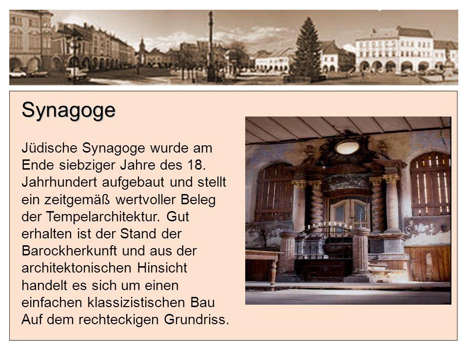 Synagoge Jüdische Synagoge wurde am Ende siebziger Jahre des 18.
