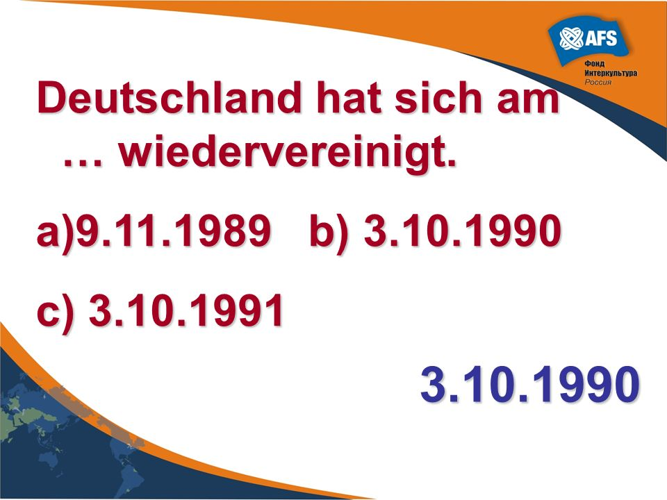 3.10.1990 Deutschland hat sich am … wiedervereinigt.