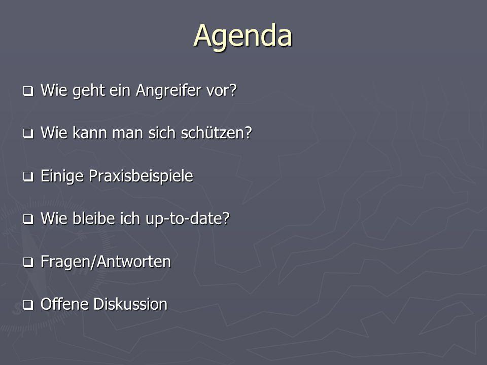 Agenda Wie geht ein Angreifer vor Wie kann man sich schützen