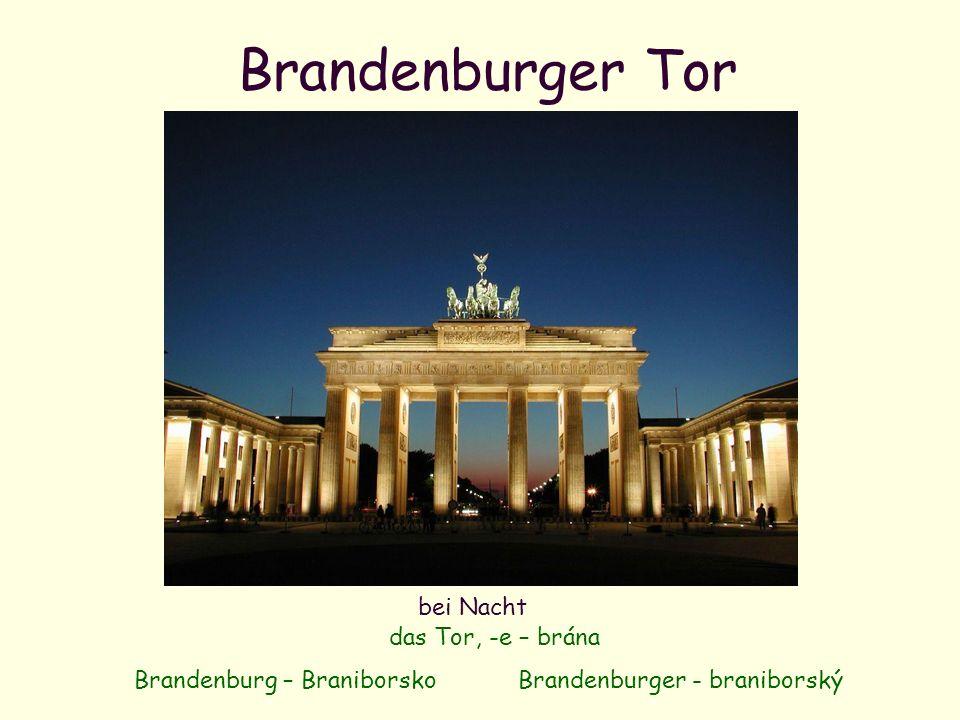 Brandenburger Tor bei Nacht das Tor, -e – brána