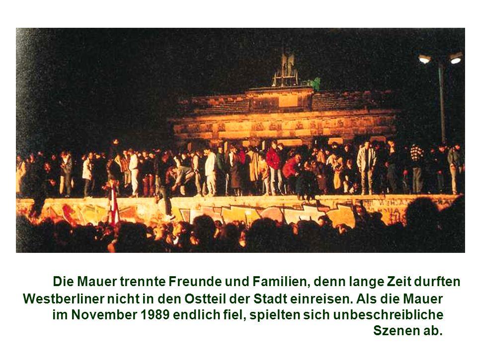 Die Mauer trennte Freunde und Familien, denn lange Zeit durften Westberliner nicht in den Ostteil der Stadt einreisen.