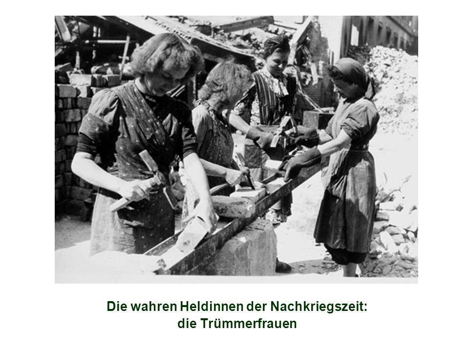 Die wahren Heldinnen der Nachkriegszeit: