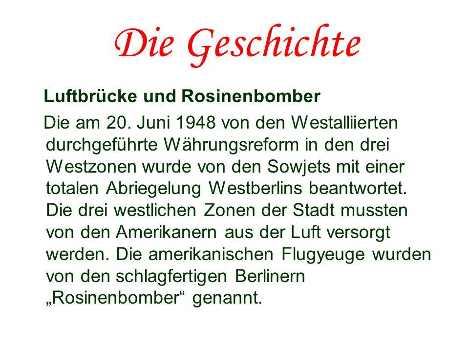 Die Geschichte Luftbrücke und Rosinenbomber